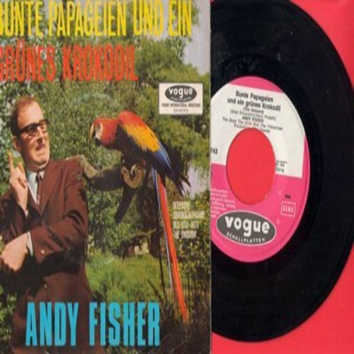 Fisher, Andy - Bunte Papageien und ein gruenes Krokodil (German version of Irish Rover's Hit -The Orange And The Green-)/Olympia Ole (German Pressing with picture sleeve, sung in German) - NM9/EX8 - 45 rpm Records