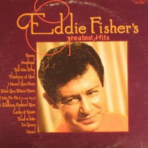 Fisher, Eddie - Eddie Fisher's Greatest Hits: Heart, Oh! My Pa-Pa, I'm Walking Behind You, Lady Of Spain, Tell Me Why, Fanny, Anytime (vinyl LP record, 1970s issue of vintage recordings) - M10/EX8 - LP Records