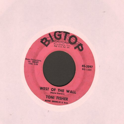 Fisher, Toni - West Of The Wall (Novelty Record made popular immediately after the Berlin Wall was erected to prevent people from fleeing  the Communist  Eastern part of town)/What Did I Do (pink label first issue) - VG6/ - 45 rpm Records