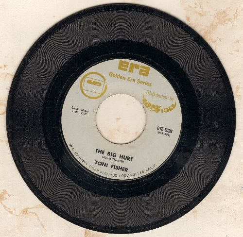 Fisher, Miss Toni - The Big Hurt/You Never Told Me (double-hit re-issue) - EX8/ - 45 rpm Records