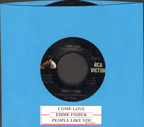 Fisher, Eddie - Come Love/People Like You (with juke box label) - EX8/ - 45 rpm Records