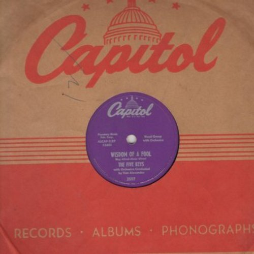 Five Keys - Wisdom Of A Fool/Now Don't That Prove I Love You (10 inch 78rpm record with Capitol company sleeve, NICE condition!) - NM9/ - 45 rpm Records