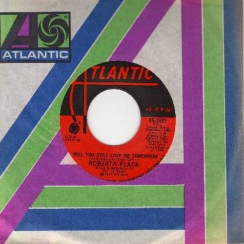 Flack, Roberta - Will You Still Love Me Tomorrow/Go Up Moses (with Atlantic company sleeve) - NM9/ - 45 rpm Records