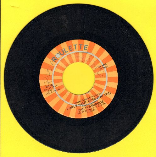 Flamingos - I Only Have Eyes For you/Love Walked In (authentic-looking double-hit re-issue) - EX8/ - 45 rpm Records
