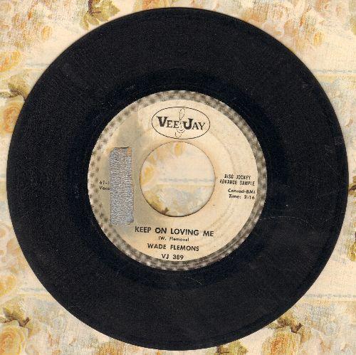 Flemons, Wade - Keep On Loving Me/Please Send Me Someone To Love (DJ advance pressing, sol) - VG6/ - 45 rpm Records
