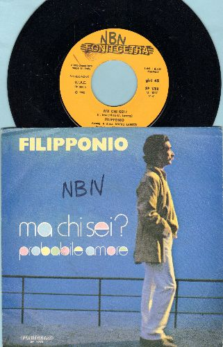 Filipponio - Ma chi sei?/Probabile amore (Italian Pressing with picture sleeve, sung in Italian) - NM9/EX8 - 45 rpm Records