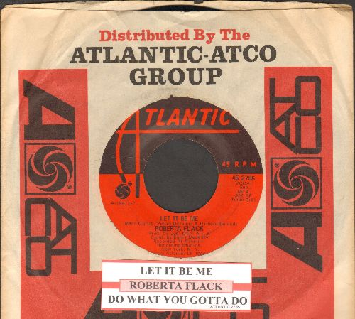 Flack, Roberta - Let It Be Me/Do What You Gotta Do (with juke box label and Atlantic company sleeve) - NM9/ - 45 rpm Records