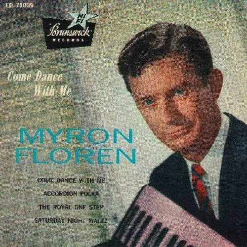 Floren, Myron & His Accordion - Come Dance With Myron Floren: Come Dance With Me/Accordion Polka/The Royal One Step/Saturday Night Waltz (Vinyl EP record with picture cover, NICE condition!) - NM9/NM9 - 45 rpm Records
