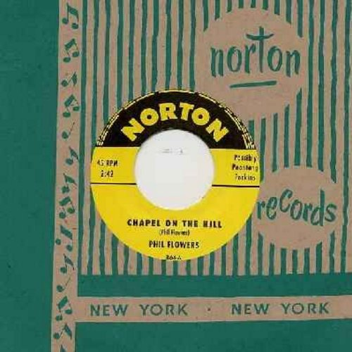 Flowers Phil, Poontang Perkins - Chapel On The Hill/Put De Pot On Mary (re-issue of RARE vintage recordings with Norton company sleeve) - M10/ - 45 rpm Records