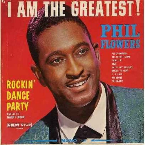 Flowers, Phil - I Am The Greatest!: You're Just An Angel, Walkin' At Night, The Hayloft Stomp, Carol Lee, C. C. Rider, My Bonnie (Vinyl MONO LP record) - VG6/EX8 - LP Records