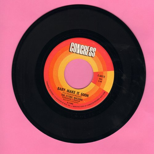 Flying Machine - Baby Make It Soon/There She Goes  - NM9/ - 45 rpm Records