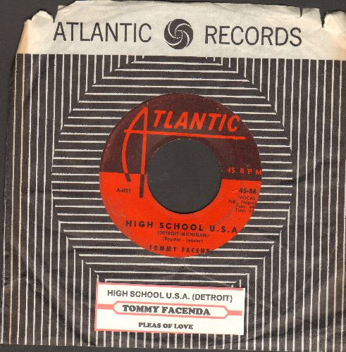 Facenda, Tommy - High School U.S.A. (Detroit Version)/Plea Of Love (with juke box label and vintage Atlantic company sleeve)  - VG6/ - 45 rpm Records