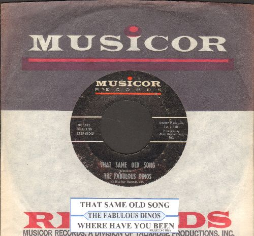 Fabulous Dinos - That Same Old Song/Where Have You Been (RARE Northern Soul 2-sider with juke box label and Musicor company sleeve) - VG7/ - 45 rpm Records