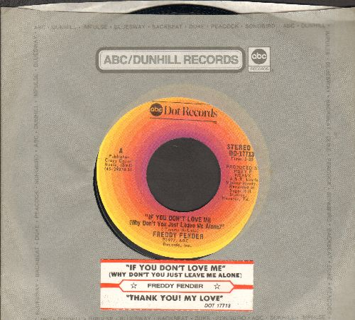 Fender, Freddy - If You Don't Love Me (Why Don't You Just Leave Me Alone)/Thank You! My Love (with juke box label and company sleeve) - NM9/ - 45 rpm Records