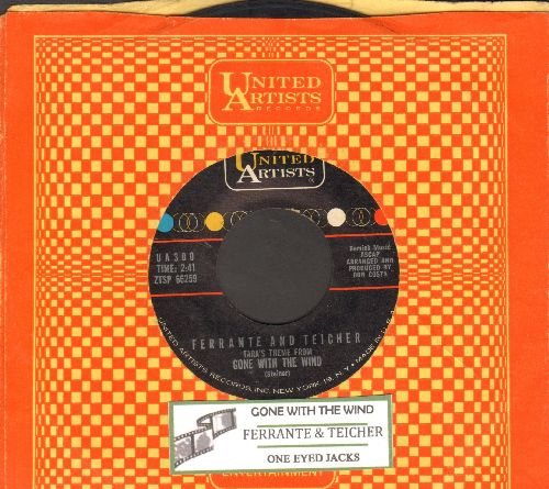 Ferrante & Teicher - Gone With The Wind (Tara's Theme)/Love Theme From One Eyed Jacks (with juke box label and United Artists company sleeve) - EX8/ - 45 rpm Records