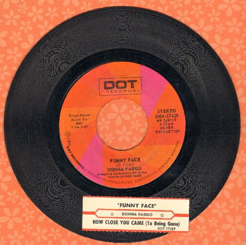 Fargo, Donna - Funny Face/How Close You Came (To Being Gone)(with juke box label) - EX8/ - 45 rpm Records