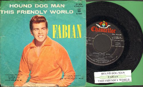 Fabian - Hound Dog Man/This Friendly World (with juke box label and picture sleeve) - EX8/VG7 - 45 rpm Records