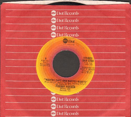 Fender, Freddy - Wasted Days And Wasted Nights/I Love My Rancho Grande (with company sleeve) - EX8/ - 45 rpm Records