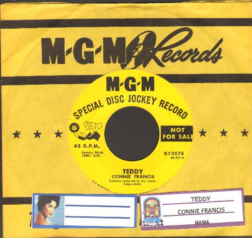 Francis, Connie - Teddy/Mama (Favorite for 'Mother's Day') (DJ advance pressing with juke box label and vintage MGM company sleeve) - NM9/ - 45 rpm Records