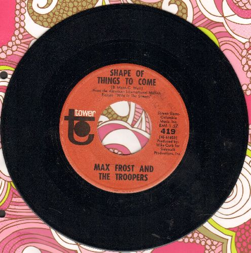 Frost, Max & The Troopers - Shape Of Things To Come/Free Lovin' - NM9/ - 45 rpm Records