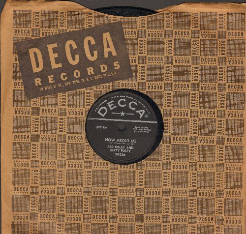 Foley, Red & Betty Foley - How About Me/A Satisfied Mind (10 inch 78 rpm record with Decca company sleeve) - NM9/ - 78 rpm