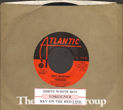 Foreigner - Dirty White Boy/Rev On The Red Line (with Atlantic company sleeve and juke box label) - EX8/ - 45 rpm Records