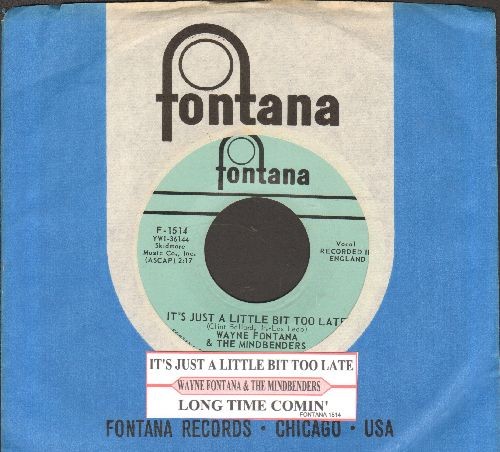 Fontana, Wayne & The Mindbenders - It's Just A Little Bit Late/Long Time Comin' (with juke box label and Fontana company sleeve)  - NM9/ - 45 rpm Records
