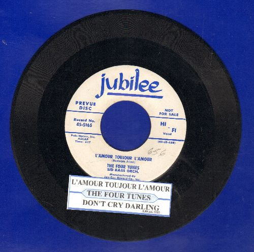 Four Tunes - L'amour Toujour L'amour/Don't Cry Darling  (DJ advance pressing with juke box label) - EX8/ - 45 rpm Records