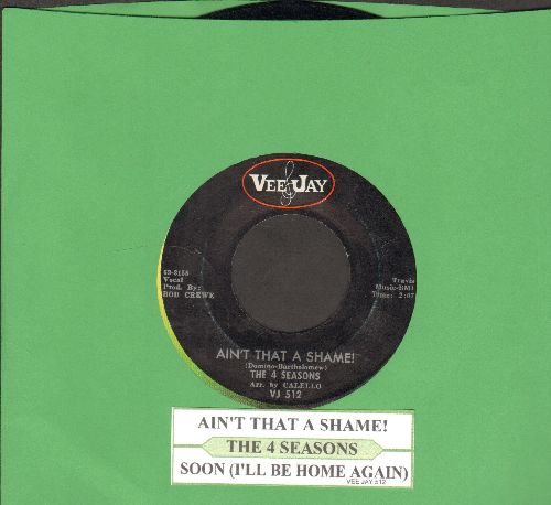 Four Seasons - Ain't That A Shame/Soon I'll Be Home Again (with juke box label) - NM9/ - 45 rpm Records