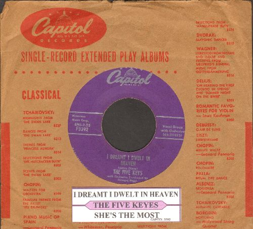 Five Keys - I Dreamt I Dwelt In Heaven/She's The Most (with juke box label and Capitol company sleeve) - VG7/ - 45 rpm Records