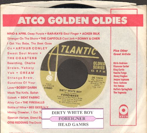 Foreigner - Dirty White Boy/Head Games (double-hit re-issue with Atlantic company sleeve and juke box label) - EX8/ - 45 rpm Records