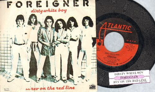 Foreigner - Dirty White Boy/Rev On The Red Line (with picture sleeve and juke box label) - EX8/EX8 - 45 rpm Records