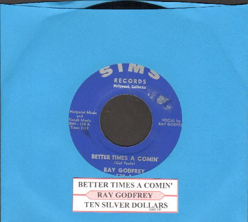 Godgrey, Ray - Better Times A Comin'/Ten Silver Dollars (with juke box label) - NM9/ - 45 rpm Records