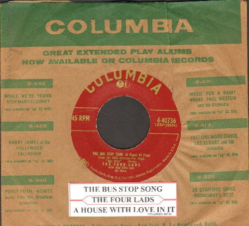 Four Lads - The Bus Stop Song (A Paper Of Pins)/A House With Love In It (with Columbia company sleeve and juke box label) - EX8/ - 45 rpm Records