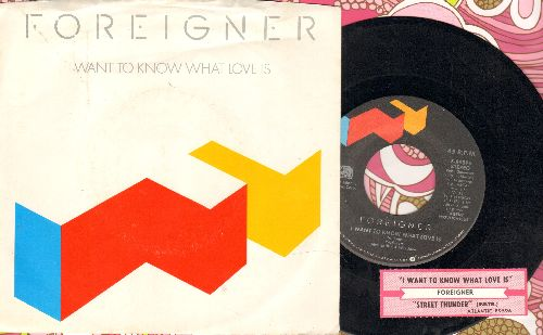 Foreigner - I Want To Know What Love Is/Sweet Thunder (with juke box label and picture sleeve) - EX8/EX8 - 45 rpm Records