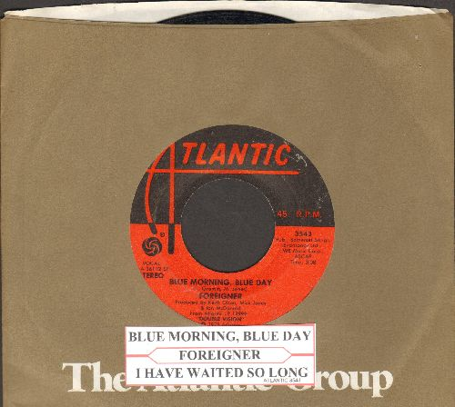Foreigner - Blue Morning, Blue Day/I Have Waited So Long (with juke box label and Atlantic company sleeve) - VG7/ - 45 rpm Records