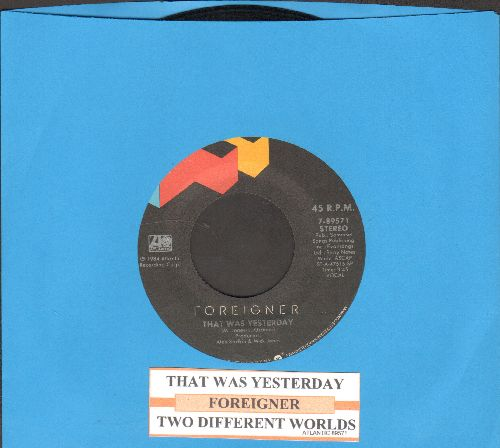 Foreigner - That Was Yesterday/Two Different Worlds (with juke box label) - EX8/ - 45 rpm Records
