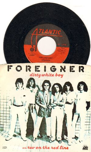 Foreigner - Dirty White Boy/Rev On The Red Line (with picture sleeve) - EX8/EX8 - 45 rpm Records