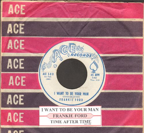 Ford, Frankie - I Want To Be Your Man/Time After Time (white label, blue logo, with juke box label and RARE Ace company sleeve) - NM9/ - 45 rpm Records