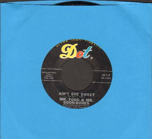 Mr. Ford & Mr. Goon-Bones - Ain't She Sweet/The Sheik Of Araby  - EX8/ - 45 rpm Records