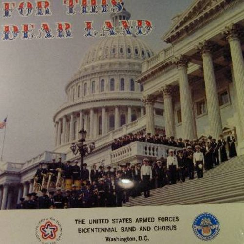 United States Armed Forces Bicentennial Band & Chorus - For This Dear Land: Stars And Stripes Forever, America, Armed Forces Medley, Chimes Of Liberty, Molly On The Shore (Vinyl LP record, SEALED, never opened!) - SEALED/SEALED - LP Records