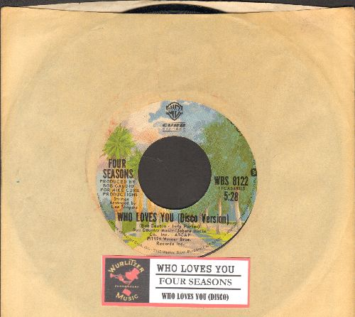 Four Seasons - Who Loves You (Disco Version)/Who Loves You (with juke box label and Warner Brothers company sleeve) - NM9/ - 45 rpm Records