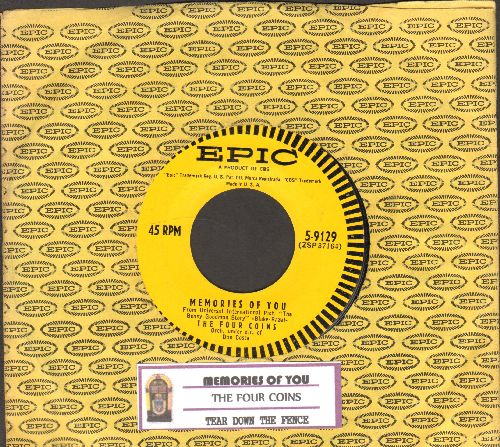 Four Coins - Memories Of You/Tear Down The Fence (with Epic company sleeve and juke box label) - EX8/ - 45 rpm Records