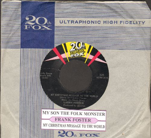 Foster, Larry - My Son, The Folk Monster/My Christmas Message To The World (RARE Holiday Novelty with juke box label and 20th Fox company sleeve) - NM9/ - 45 rpm Records
