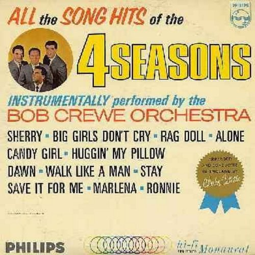 Crewe, Bob Orchestra - All The Song Hits Of The 4 Seasons - Instrumentally Performed By The Bob Crewe Orchestra: Sherry, Big Girls Don't Cry, Rag Doll, Alone, Walk Like A Man, Stay, Ronnie, Save It For Me (Vinyl MONO LP record) - EX8/EX8 - LP Records