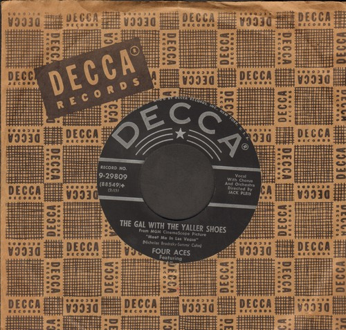 Four Aces - The Gal With The Yaller Shoes/If You Can Dream (both songs featured in film -Meet Me In Las Vegas-) (with vintage Decca company sleeve) - VG7/ - 45 rpm Records