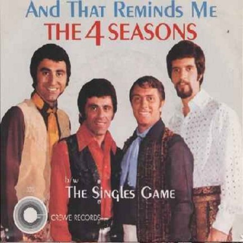 Four Seasons - And That Reminds Me (My Heart Reminds Me)/The Singles Game (w/pic) - NM9/EX8 - 45 rpm Records