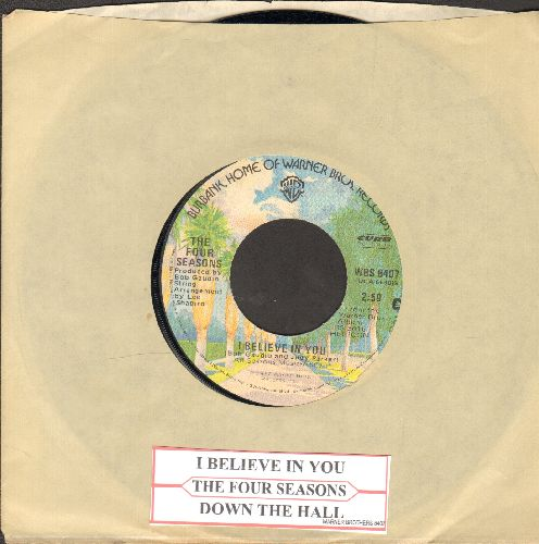 Four Seasons - I Believe In You/Down The Hall (with juke box label and Warner Brothers company sleeve) - NM9/ - 45 rpm Records