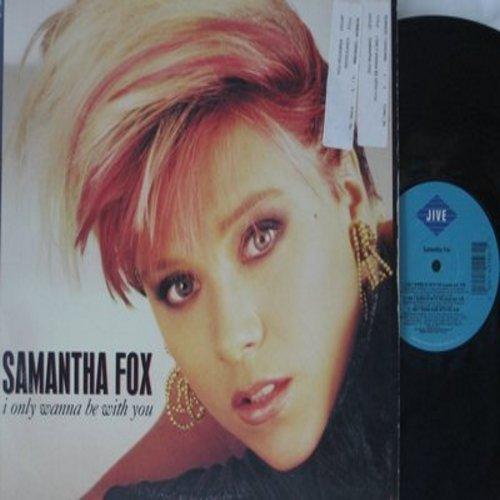 Fox, Samantha - I Only Wanna Be With You (12 inch vinyl Maxi Single featuring 5 different extended versions of the Dance Hit + Confessions, with picture cover) - NM9/VG7 - Maxi Singles