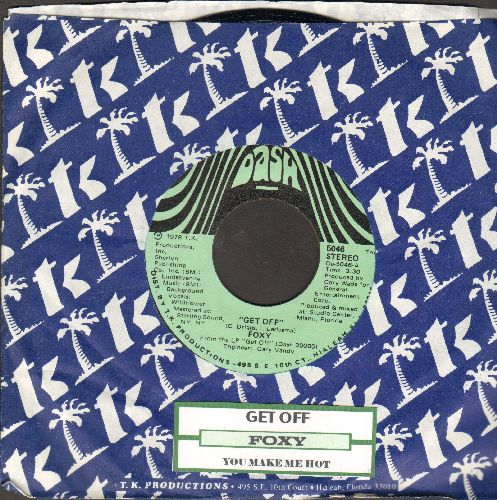 Foxy - Get Off/You Make Me Hot (with juke box label and company sleeve) - NM9/ - 45 rpm Records